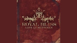Royal Bliss - Here They Come