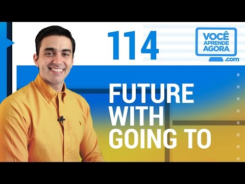 AULA DE INGLÊS 114 Future with going to