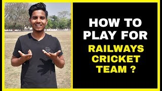HOW TO PLAY FOR RAILWAY CRICKET TEAM?