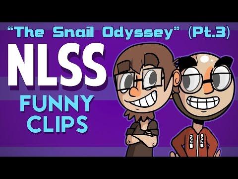 NLSS Funny Clips - The Snail Odyssey (Pt.3) [10/1/14]