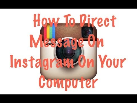 To Send Direct Messages Through Instagram on Your Computer  YouTube