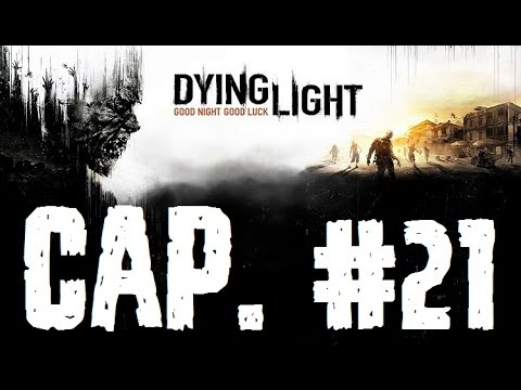 Dying Light | Let's Play en Español | Capitulo 21