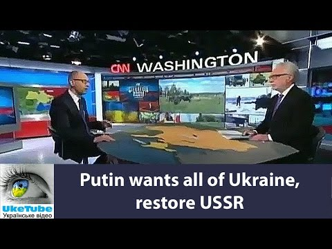 Putin wants entire Ukraine, not just Crimea, Luhansk, Donetsk; wants to resume USSR