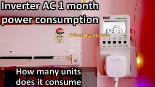 1 month 1.5 Ton Inverter AC kWh unit power consumption during peak summers