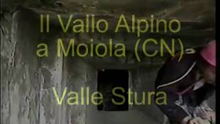 Il Vallo Alpino a Moiola - Valle Stura - Documentario