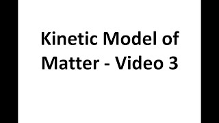 Kinetic Model of Matter - Video 3 (Molecular structure of solids, liquids and gases)