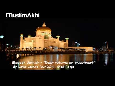 "Sadaqah Jariah ""Best returns on Investment"" - Mufti Menk - Sri Lanka Tour 2014"