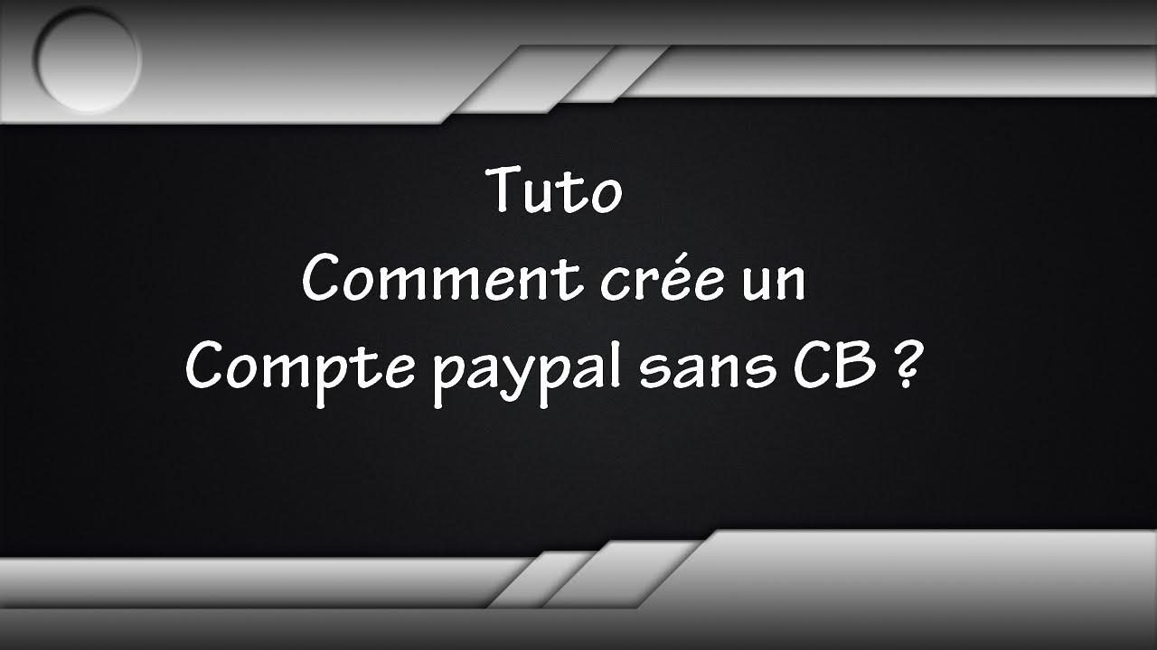 Tuto comment creer un compte paypal sans carte bancaire youtube - Comment resilier un compte bancaire ...