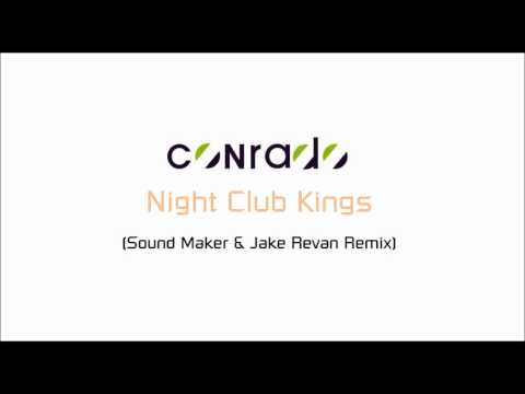 Conrado - Night Club Kings (Sound Maker & Jake Revan Remix) [Download]