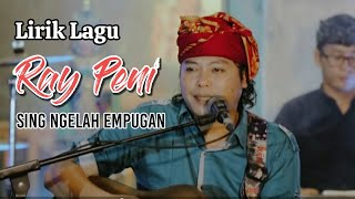 Download lagu RAY PENI SING NGELAH EMPUGAN (Lirik)