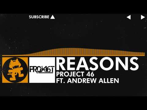 [Progressive House] :Project 46 - Reasons (feat. Andrew Allen) [Monstercat Release]