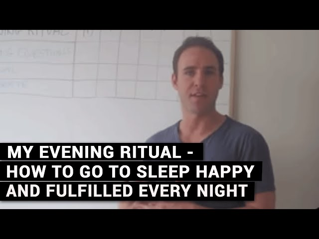 My Evening Ritual - How To Go To Sleep Happy And Fulfilled Every Night