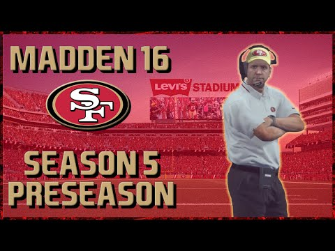 Madden 16 Franchise: San Francisco 49ers | Year 5, Preseason & Roster Cuts