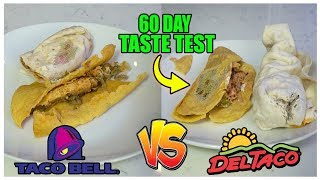 Taco Bell vs Del Taco 60 Day Old Experiment *TASTE TEST* (DO NOT TRY AT HOME)