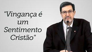 """""""Vingança é um Sentimento Cristão"""" - Solano Portela"""