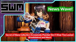 News Wave! - Secret of Mana Collection, Plumbers Don't Wear Ties Leaked, Bloodstained and More!