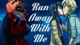 Run Away With Me || Full Miraculous Ladybug MEP