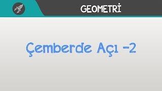 Çemberde Açı -2 | Geometri | Hocalara Geldik