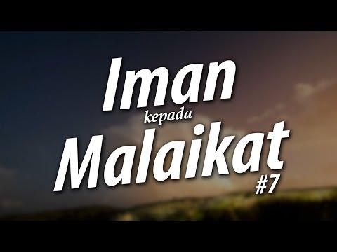 Iman Kepada Malaikat dan Tugas-Tugas Malaikat #7 - Ustadz Khairullah Anwar Luthfi, Lc