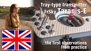 FrSky Taranis-E  -  The first observations from practice...