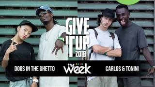 Give It Up 2018 Hip Hop Semifinal - Dogs In The Ghetto VS Carlos & Tonini