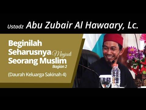 Beginilah Seharusnya Menjadi Seorang Muslim Bag 2