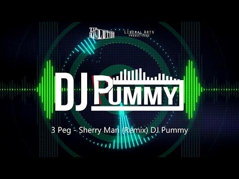 3 Peg   Sherry Man   DJ Pummy Remix