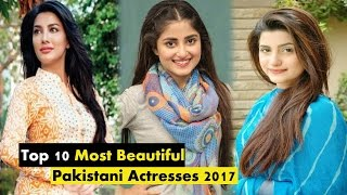 Top 10 Most Beautiful Pakistani Actresses in 2017 - Top10Worldy