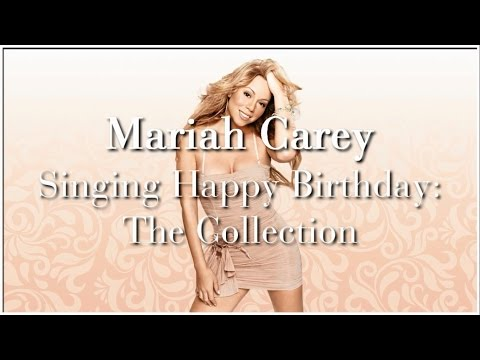 Mariah Carey Singing Happy Birthday: The Collection!