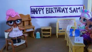 LOL SURPRISE DOLL Sam's Birthday!
