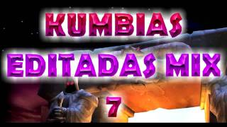 KUMBIAS EDITADAS MIX  # 7