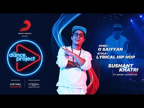 O Saiyyan -  Hip hop mix | Sushant Khatri | Lyrical Hip Hop | The Dance Project