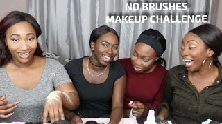 NO BRUSHES MAKEUP CHALLENGE | FULL FACE USING OUR HANDS !!! ft MeetThePatronnes