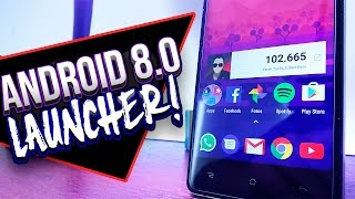 El Mejor Launcher! Android O Launcher APK Cualquier Android [MM]
