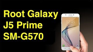 Root Samsung Galaxy J5 Prime  SM-G570F | Android 6.0.1 marshmallow