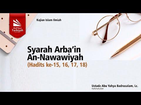 Syarah Arbaín An-Nawawi | hadits # 15 - 18 | Ustadz Badru Salam, Lc