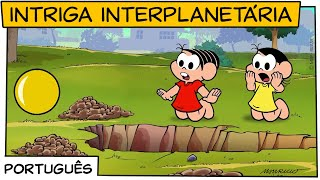Intriga Interplanetária | Turma da Mônica