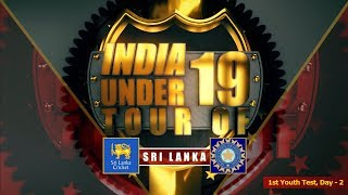 Sri Lanka U19 vs India U19, 1st Youth Test, Day - 2