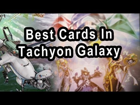 Best Cards in Tachyon Galaxy (to trade for or get)
