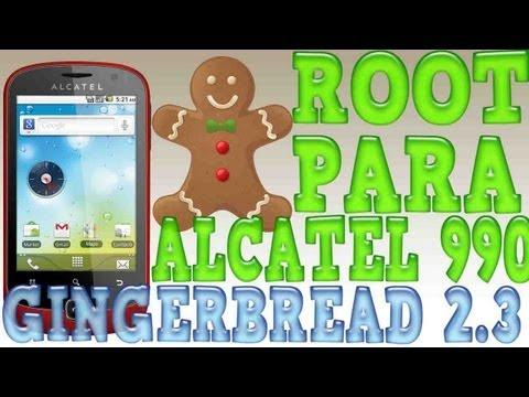 como rootear un alcatel one touch 990 con gingerbread 2.3 (LOQUENDO)