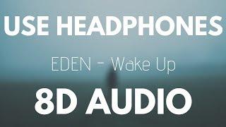 Eden Wake Up 8d Audio