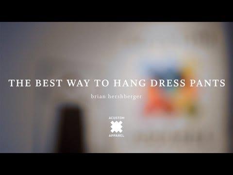 the best way to hang dress pants acustom styleschool youtube. Black Bedroom Furniture Sets. Home Design Ideas