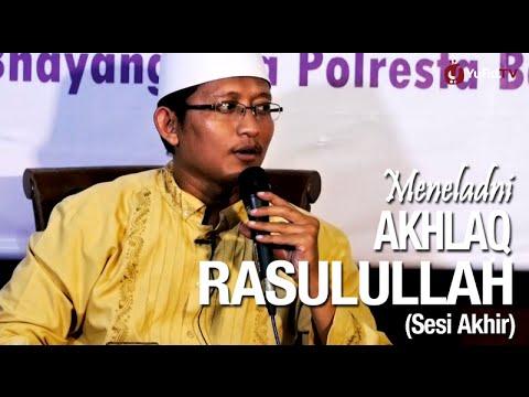 Ceramah Islam: (Sesi Akhir) Meneladani Akhlaq Rasulullah - Ustadz Badru Salam, Lc