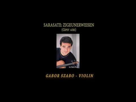 Sarasate: Zigeunerweisen ( Gipsy Airs) Gabor Szabo Violin