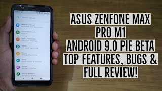 Asus Zenfone Max Pro M1 Android 9.0 Pie Beta Features, Bugs & Full Review!