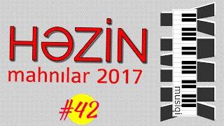 Ən Yaxşı Qəmli Mahnılar 2017 | Super Yigma Aglamali Mahnilar | YMK musiqi 45 | Seçmə
