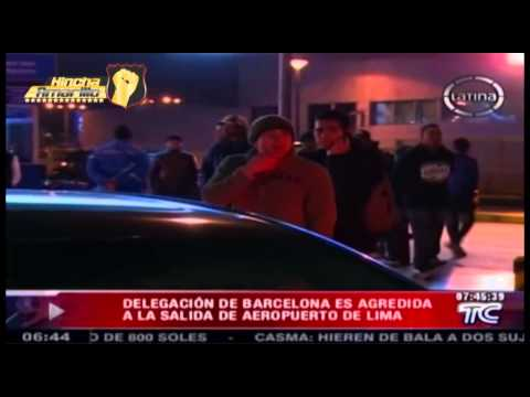 Cobarde agresión a Barcelona en su arribo a Lima