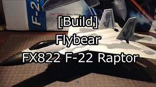 [Build] Flybear FX822 F-22 Raptor