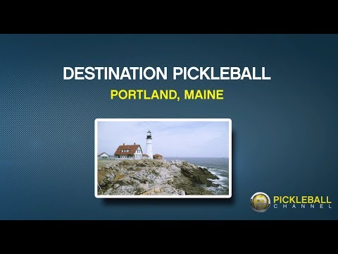 Destination Pickleball – Portland, Maine