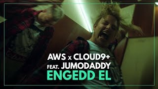 AWS X Cloud 9+ feat. JumoDaddy - Engedd el